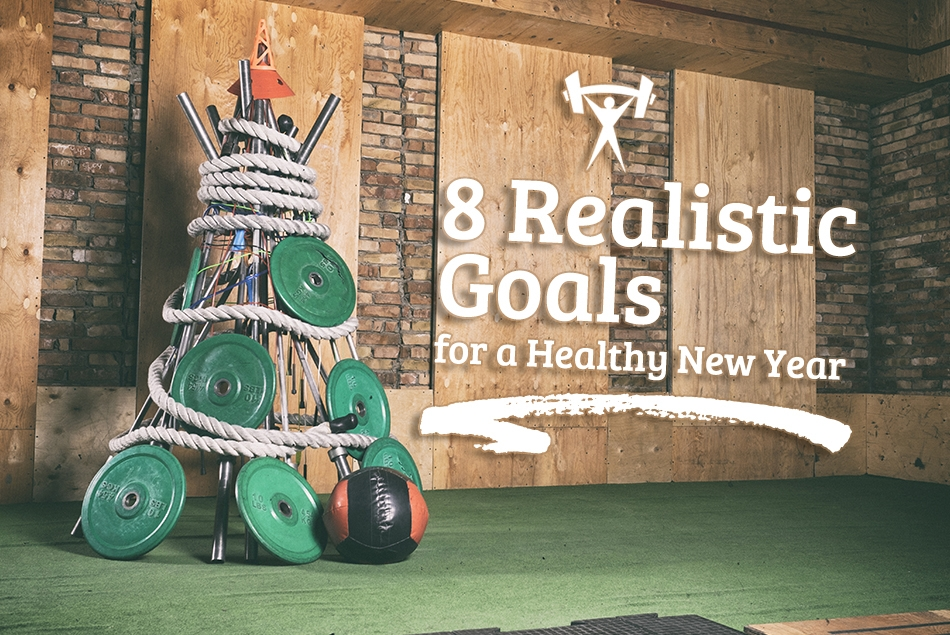 8 Realistic Goals for a Healthy New Year