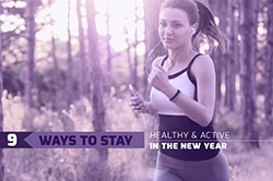 9 Ways to Stay Healthy and Active in the New Year